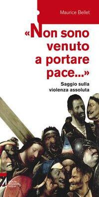 «Non sono venuto a portare pace...». Saggio sulla violenza assoluta