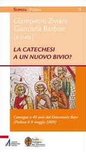 Libro La catechesi a un nuovo bivio? Convegno a 40 anni dal documento base (Padova, 8-9 maggio 2009)