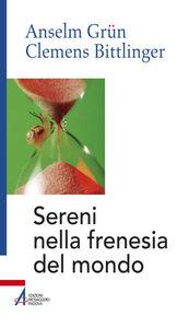 Libro Sereni nella frenesia del mondo Anselm Grün , Clemens Bittlinger