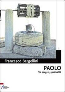 Foto Cover di Paolo. Tra esegesi e spiritualità, Libro di Francesco Bargellini, edito da EMP