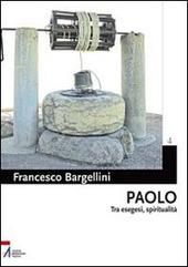 Paolo. Tra esegesi e spiritualità