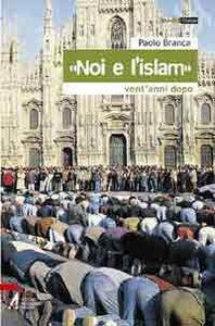 Libro «Noi e l'Islam». Dall'accoglienza al dialogo. Vent'anni dopo Paolo Branca