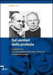 Sui sentieri della profezia. I rapporti fra Giovanni Battista Montini-Paolo VI e Primo Mazzolari