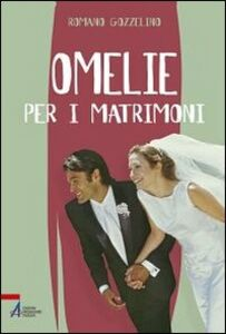 Libro Omelie per i matrimoni Romano Gozzelino