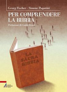 Foto Cover di Per comprendere la Bibbia, Libro di Georg Fischer,Simone Paganini, edito da EMP
