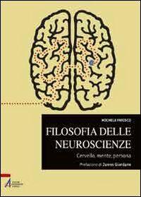 Filosofia delle neuroscienze. Cervello, mente, persona