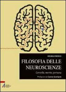 Libro Filosofia delle neuroscienze. Cervello, mente, persona Michele Farisco