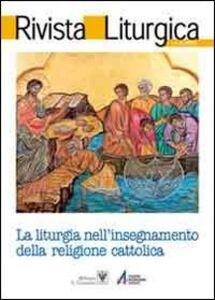 Libro Rivista liturgica (2011). La liturgia nell'insegnamento della religione cattolica