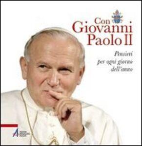 Con Giovanni Paolo II. Pensieri per ogni giorno dell'anno