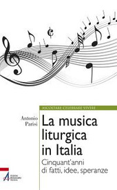 La musica liturgica in Italia. Cinquant'anni di fatti, idee, speranze