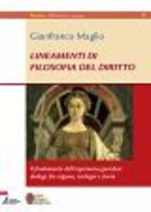 Lineamenti di filosofia del diritto. Il fondamento dell'esperienza giuridica: dialogo tra ragione, teologia e storia