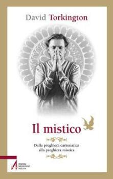 Vitalitart.it Il mistico. Dalla preghiera carismatica alla preghiera mistica Image