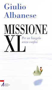 Libro Missione XL. Per un Vangelo senza confini Giulio Albanese