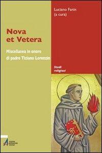 Nova et vetera. Miscellanea in onore di padre Tiziano Lorenzin