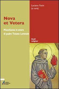 Libro Nova et vetera. Miscellanea in onore di padre Tiziano Lorenzin