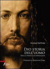 Dio storia dell'uomo. Dalla parola all'immagine