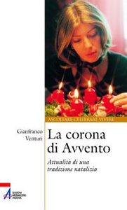 Libro La corona di Avvento. Attualità di una tradizione natalizia Gianfranco Venturi