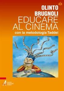 Libro Educare al cinema con la metodologia Taddei Olinto Brugnoli