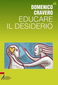 Libro Educare il desiderio Domenico Cravero