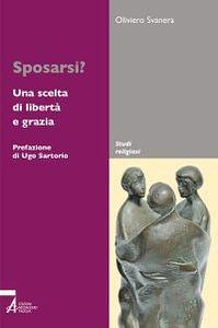 Foto Cover di Sposarsi? Una scelta di libertà e grazia, Libro di Oliviero Svanera, edito da EMP