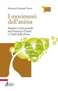 Libro I movimenti dell'anima. Passioni e virtù secondo san Francesco d'Assisi e i padri della Chiesa Suzanne Giuseppi Testut