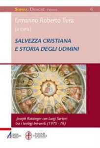 Libro Salvezza cristiana e storia degli uomini. Joseph Ratzinger con Luigi Sartori tra i teologi triveneti (1975-76)