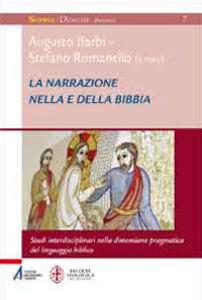 Foto Cover di La narrazione nella e della Bibbia. Studi interdisciplinari nella dimensione pragmatica del linguaggio biblico, Libro di  edito da EMP