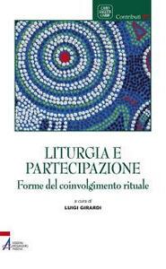 Liturgia e partecipazione. Forme del coinvolgimento rituale
