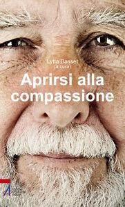 Libro Aprirsi alla compassione