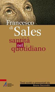 Libro Santità nel quotidiano Francesco di Sales (san)