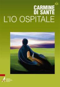 Foto Cover di L' io ospitale, Libro di Carmine Di Sante, edito da EMP