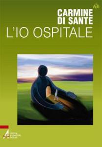 Libro L' io ospitale Carmine Di Sante