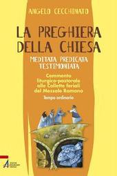 La preghiera della Chiesa. Meditata, predicata, testimoniata. Commento liturgico-pastorale alle collette feriali del messale romano. Vol. 2
