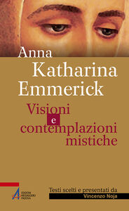 Libro Visioni e contemplazioni mistiche Anna K. Emmerick
