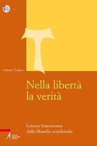 Foto Cover di Nella libertà la verità. Lettura francescana della filosofia occidentale, Libro di Orlando Todisco, edito da EMP