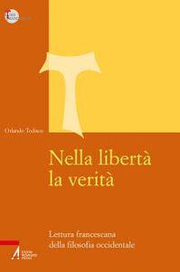 Nella libertà la verità. Lettura francescana della filosofia occidentale