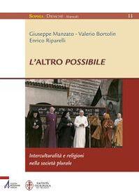 L' altro possibile. Interculturalità e religioni nella società plurale