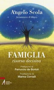 Foto Cover di Famiglia, risorsa decisiva, Libro di Angelo Scola, edito da EMP