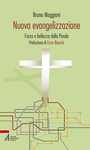 Nuova evangelizzazione. Forza e bellezza della Parola