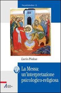 Foto Cover di La messa. Un'interpretazione psicologico-religiosa, Libro di Lucio Pinkus, edito da EMP