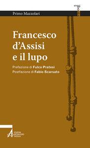 Foto Cover di Francesco d'Assisi e il lupo, Libro di Primo Mazzolari, edito da EMP