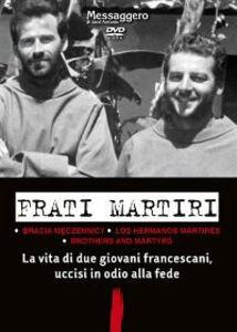 Frati martiri. Una storia francescana nel racconto del terzo compagno. DVD