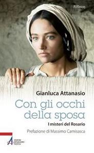 Libro Con gli occhi della sposa. I misteri del rosario Gianluca Attanasio
