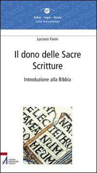 Il dono delle Sacre Scritture. Introduzione alla Bibbia