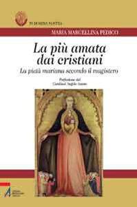 La più amata dai cristiani. La pietà mariana secondo il magistero