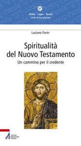 Libro Spiritualità del Nuovo Testamento. Un cammino per il credente Luciano Fanin