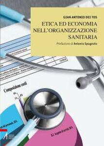 Foto Cover di Etica ed economia nell'organizzazione sanitaria, Libro di Gian Antonio Dei Tos, edito da EMP