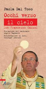 Libro Occhi verso il cielo. Don Francesco Cassol Paola Dal Toso