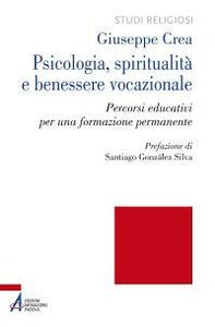 Psicologia, spiritualità e benessere vocazionale. Percorsi educativi per una formazione permanente