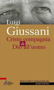 Libro Luigi Giussani. Cristo compagnia di Dio all'uomo